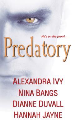 Predatory, Ivy, Alexandra, Bangs, Nina, Duvall, Dianne, Jayne, Hannah