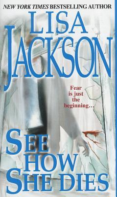 See How She Dies, Lisa Jackson