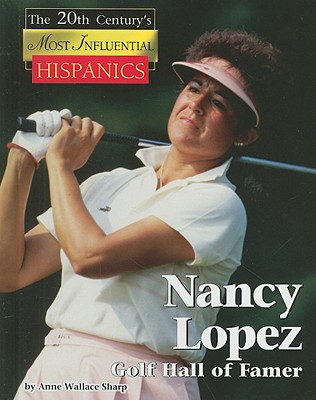 Image for Nancy Lopez: Golf Hall of Famer (The 20th Century's Most Influencial Hispanics)