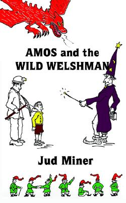 Amos and the Wild Welshman, Miner, Jud