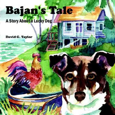 Bajan's Tale: A Story About a Lucky Dog, Taylor, David