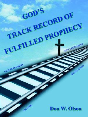 GOD'S TRACK RECORD OF FULFILLED PROPHECY, Olson, Don