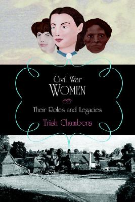 Image for Civil War Women: Their Roles and Legacies