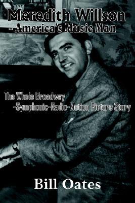 Image for MEREDITH WILLSON : AMERICA'S MUSIC MAN