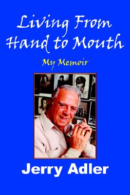 Image for Living From Hand to Mouth: My Memoir