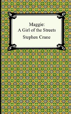 Maggie: A Girl of the Streets, Crane, Stephen