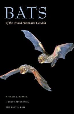 Bats of the United States and Canada, Harvey, Michael J.; Altenbach, J. Scott; Best, Troy L.