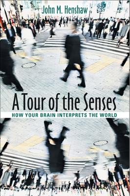 Image for A Tour of the Senses: How Your Brain Interprets the World