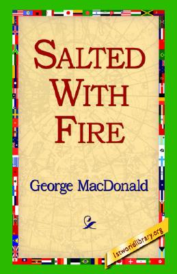 Salted With Fire, MacDonald, George