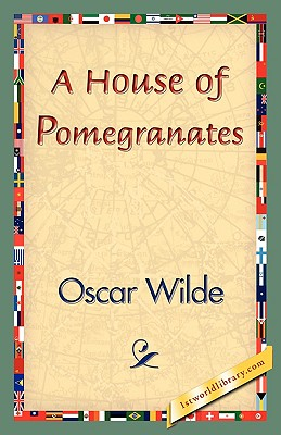A House of Pomegranates, Wilde, Oscar; Oscar Wilde