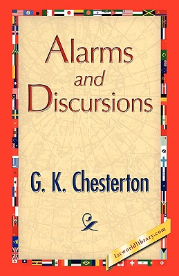 Alarms and Discursions, Chesterton, G. K.