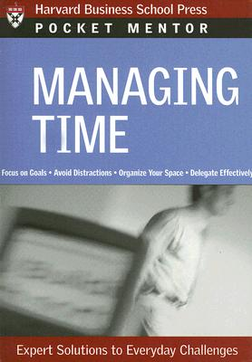 Image for Managing Time: Expert Solutions to Everyday Challenges (Pocket Mentor)