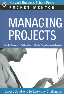 Image for Managing Projects: Expert Solutions to Everyday Challenges (Pocket Mentor)