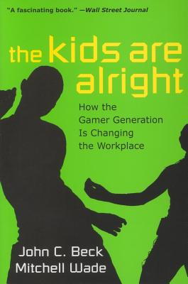 Image for The Kids are Alright: How the Gamer Generation is Changing the Workplace