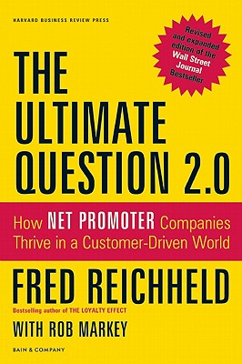 Image for The Ultimate Question 2.0 (Revised and Expanded Edition): How Net Promoter Companies Thrive in a Customer-Driven World