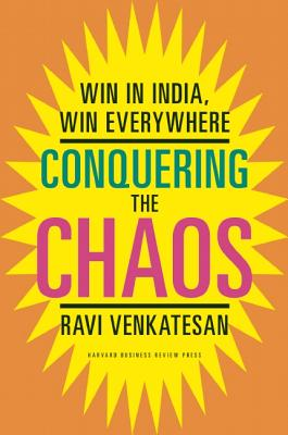 Image for CONQUERING THE CHAOS WIN IN INDIA, WIN EVERYWHERE