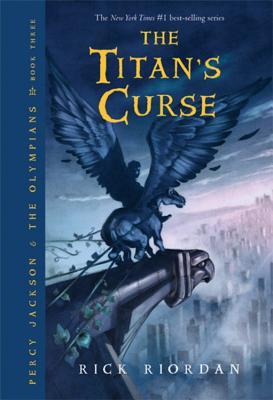 TITAN'S CURSE (PERCY JACKSON AND THE OLYMPIANS, NO 3), RIORDAN, RICK