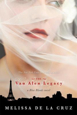 Van Alen Legacy, The (A Blue Bloods Novel), Melissa De La Cruz
