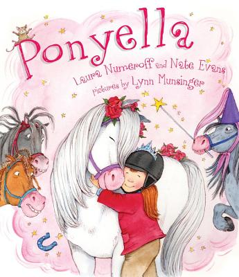 Ponyella, Laura Numeroff (Author), Nate Evans  (Author), Lynn Munsinger (Illustrator)
