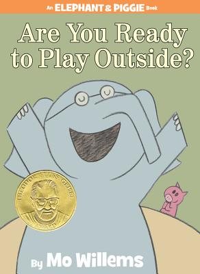 Image for Are You Ready to Play Outside? (An Elephant and Piggie Book)