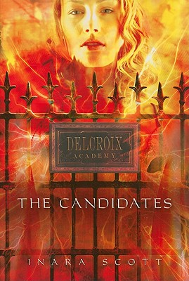 The Candidates (Delcroix Academy, Book 1), Scott, Inara