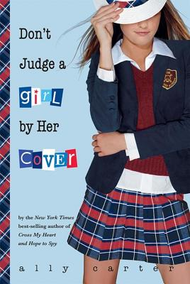 Don't Judge a Girl by Her Cover (Gallagher Girls), Ally Carter
