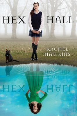 Hex Hall Book One, Rachel Hawkins