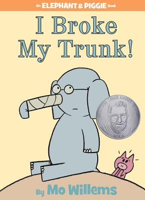 Image for I Broke My Trunk! (An Elephant and Piggie Book)