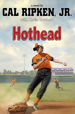 Hothead (Cal Ripken), Cal Ripken Jr., Kevin Cowherd