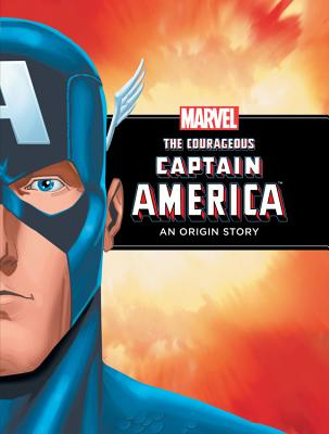The Courageous Captain America: An Origin Story, Rich Thomas (Adapter), Val Semeiks (Illustrator), Bob McLeod (Illustrator)