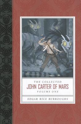 Collected John Carter of Mars, The (A Princess of Mars, Gods of Mars, and Warlord of Mars), Edgar Rice Burroughs