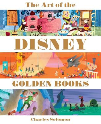 ART OF THE DISNEY GOLDEN BOOKS, SOLOMON, CHARLES