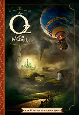 Oz The Great and Powerful: With 8 Pages of Photos From The Movie! (Junior Novelization), Disney Book Group, Elizabeth Rudnick