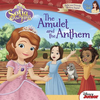 Sofia the First The Amulet and the Anthem, Disney Book Group; Hapka, Catherine