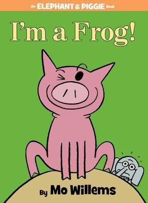 Image for I'M A FROG! (ELEPHANT & PIGGIE)