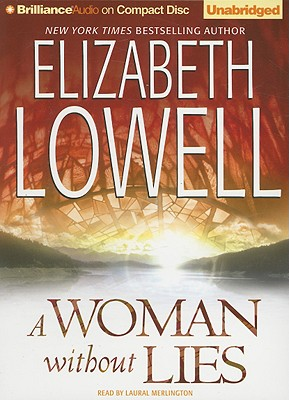 "A Woman without Lies- unabridged audio, ""Lowell, Elizabeth"""