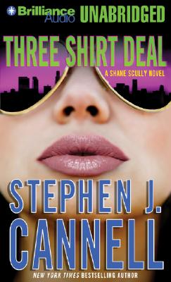 Three Shirt Deal: A Shane Scully Novel (Shane Scully), Stephen J. Cannell