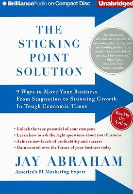 Image for The Sticking Point Solution  9 Ways to Move Your Business From Stagnation to Stunning Growth In Tough Economic Times