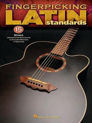 Image for Fingerpicking Latin Standards: 15 Songs Arranged for Solo Guitar in Standard Notation & Tab