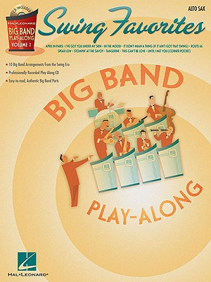 Image for Swing Favorites - Alto Sax: Big Band Play-Along Volume 1 (Hal Leonard Big Band Play-Along)