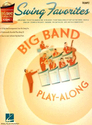 Image for Swing Favorites - Trumpet: Big Band Play-Along Volume 1 (Hal Leonard Big Band Play-Along)
