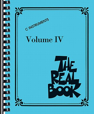 Image for The Real Book - Volume IV: C Edition (Fake Book) (Real Books (Hal Leonard))