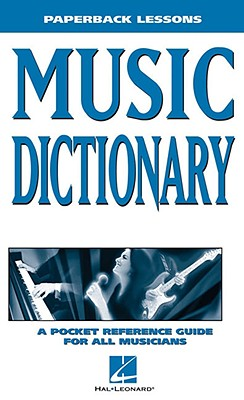 Image for Music Dictionary: A Pocket Reference Guide for All Musicians (Paperback Lessons)