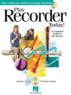Image for Play Recorder Today: A Complete Guide to the Basics (The Ultimte Self-Teaching Method!)
