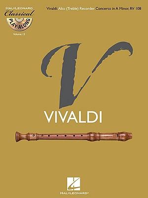 Image for Alto (Treble) Recorder Concerto in A Minor RV 108: Classical Play-Along Volume 13