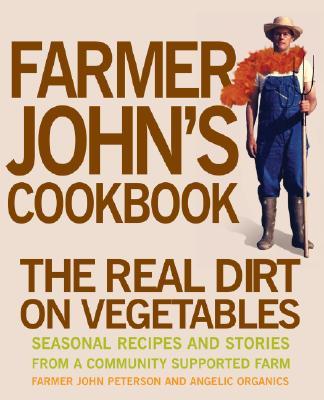 Image for Farmer John's Cookbook: The Real Dirt on Vegetables