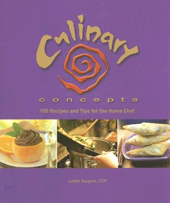 Image for Culinary Concepts: 100 Recipes and Tips for the Home Chef