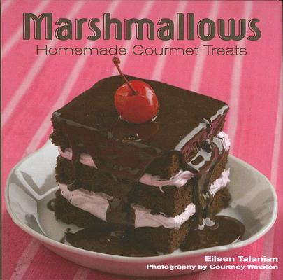 Image for Marshmallows: Homemade Gourmet Treats