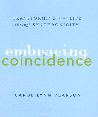 Image for Embracing Coincidence: Transforming Your Life Through Meaningful Coincidence