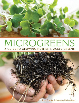 Image for Microgreens: A Guide To Growing Nutrient-Packed Greens
